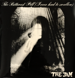"Jam ‎(The) ‎- The Bitterest Pill (I Ever Had To Swallow) (7"") (VG+/VG-)"